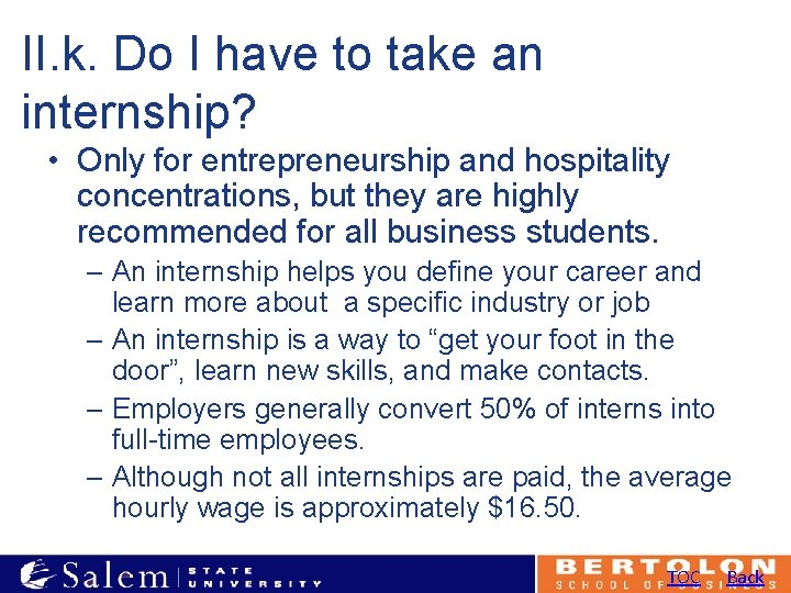 II. k. Do I have to take an internship? • Only for entrepreneurship and