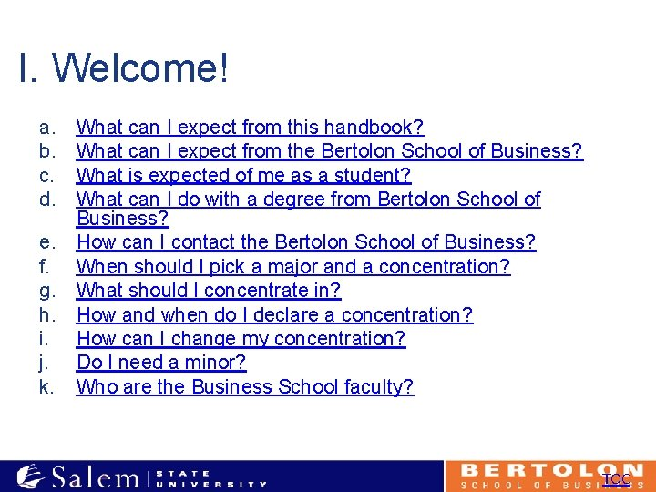 I. Welcome! a. b. c. d. What can I expect from this handbook? What