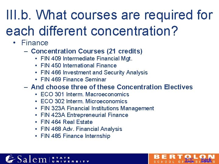 III. b. What courses are required for each different concentration? • Finance – Concentration
