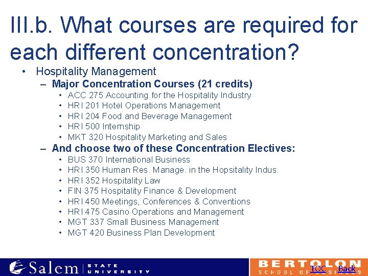 III. b. What courses are required for each different concentration? • Hospitality Management –