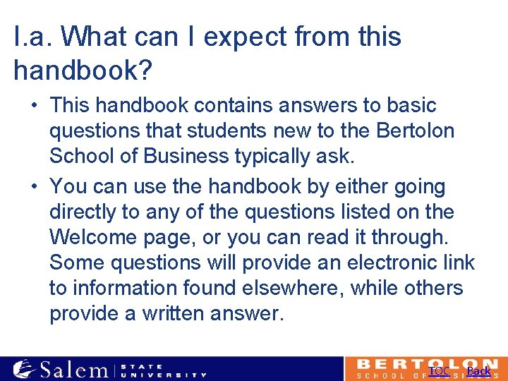 I. a. What can I expect from this handbook? • This handbook contains answers