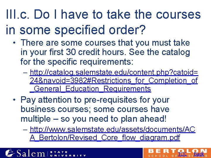 III. c. Do I have to take the courses in some specified order? •
