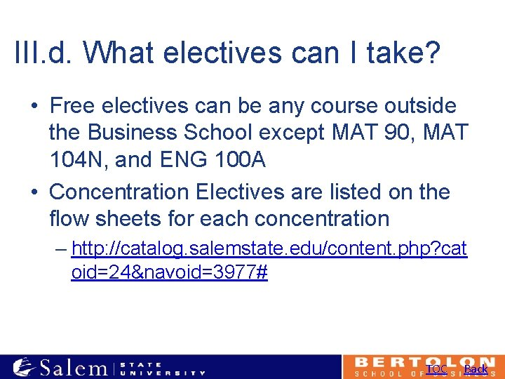 III. d. What electives can I take? • Free electives can be any course