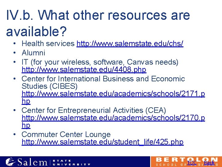 IV. b. What other resources are available? • Health services http: //www. salemstate. edu/chs/