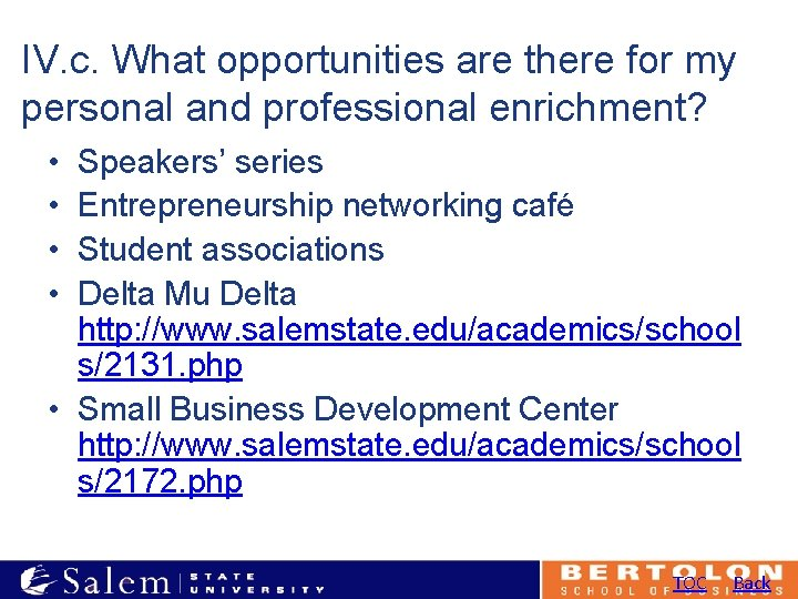IV. c. What opportunities are there for my personal and professional enrichment? • •