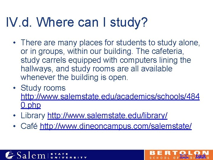 IV. d. Where can I study? • There are many places for students to