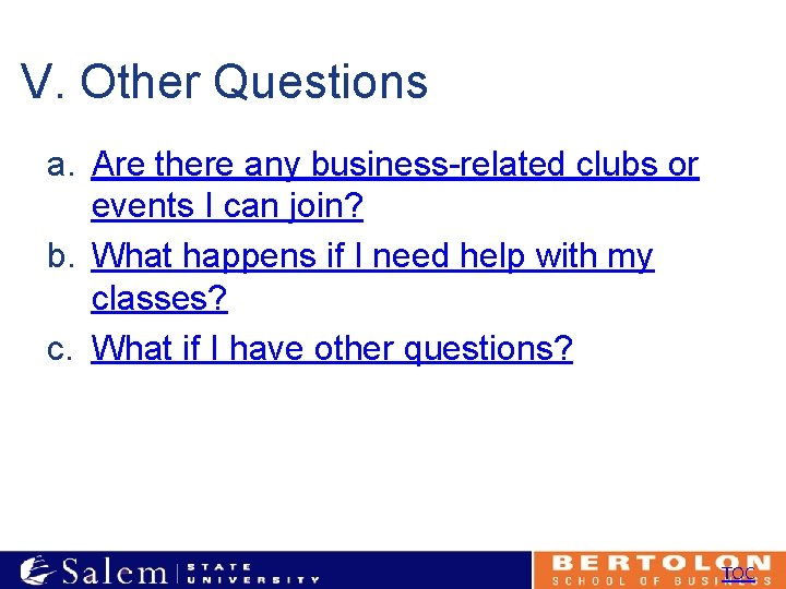 V. Other Questions a. Are there any business-related clubs or events I can join?