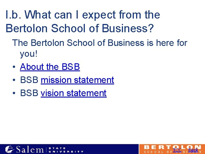 I. b. What can I expect from the Bertolon School of Business? The Bertolon