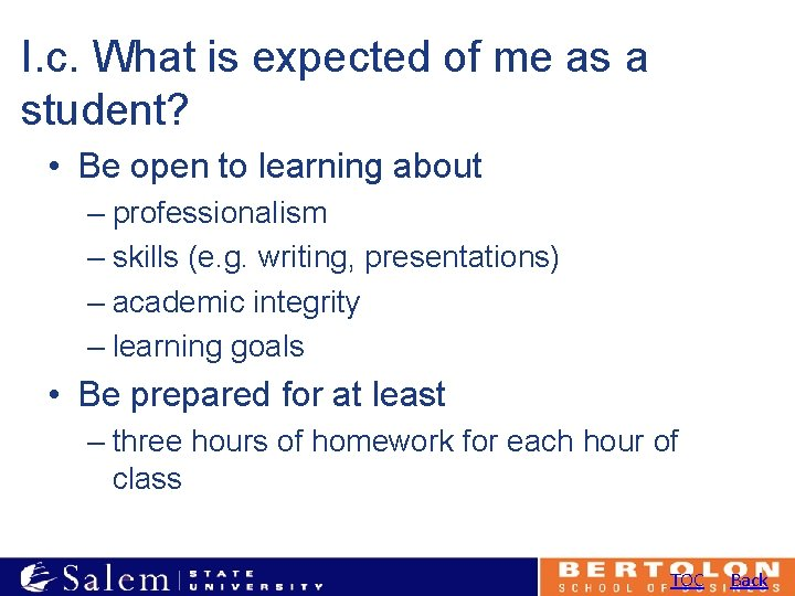 I. c. What is expected of me as a student? • Be open to