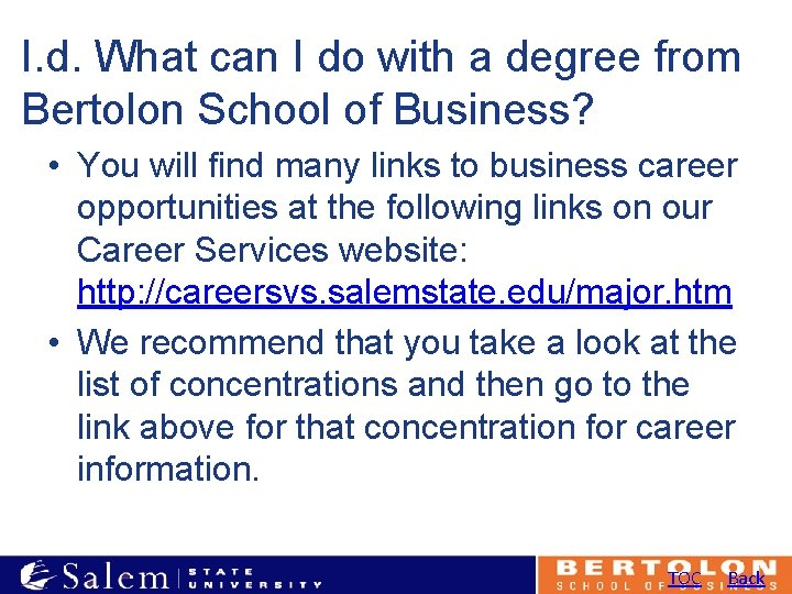 I. d. What can I do with a degree from Bertolon School of Business?