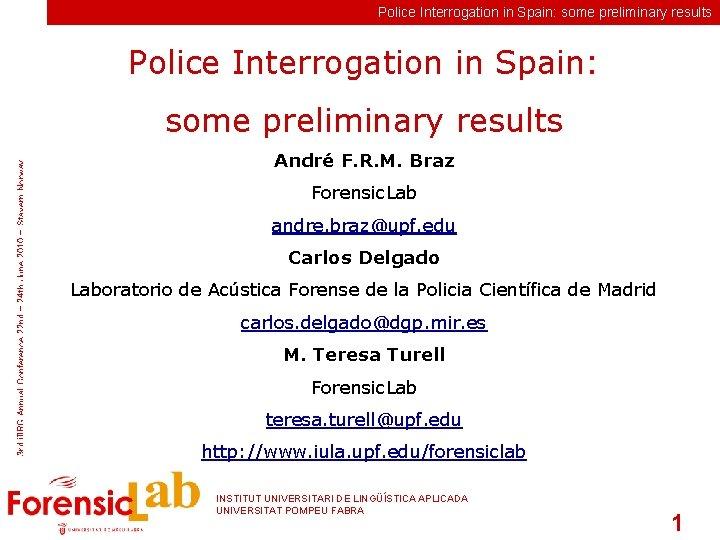 Police Interrogation in Spain: some preliminary results Police Interrogation in Spain: 3 rd i.