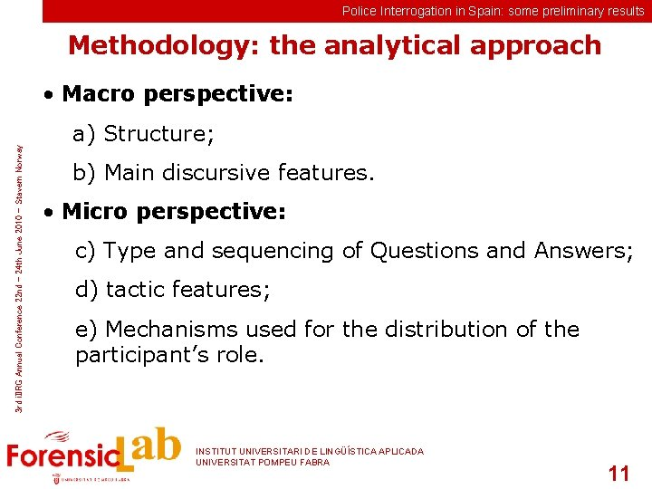 Police Interrogation in Spain: some preliminary results Methodology: the analytical approach 3 rd i.