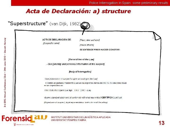 Police Interrogation in Spain: some preliminary results Acta de Declaración: a) structure (van Dijk,