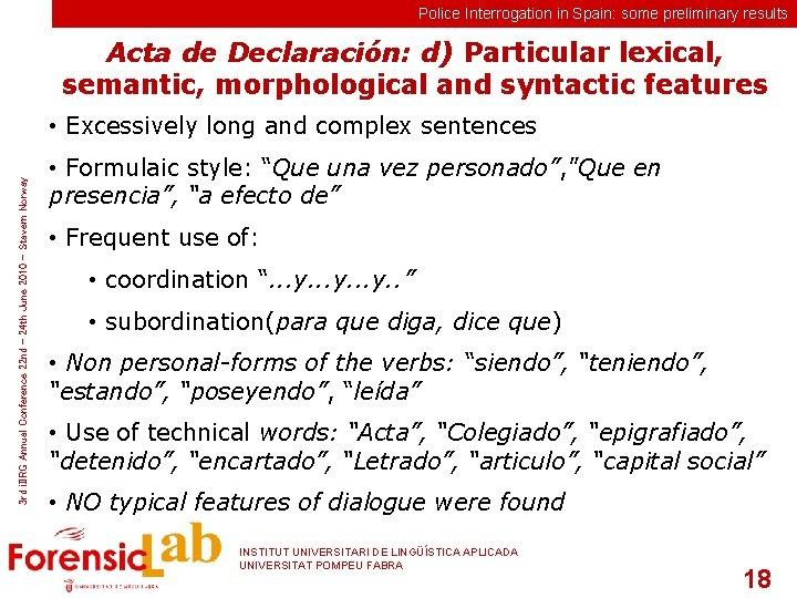 Police Interrogation in Spain: some preliminary results Acta de Declaración: d) Particular lexical, semantic,