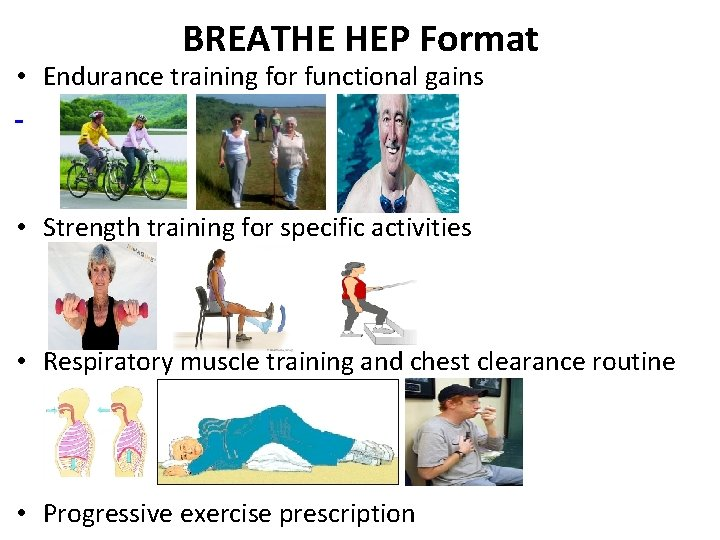BREATHE HEP Format • Endurance training for functional gains • Strength training for specific