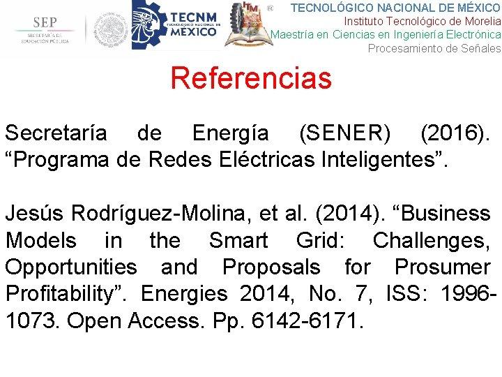 TECNOLÓGICO NACIONAL DE MÉXICO Instituto Tecnológico de Morelia Maestría en Ciencias en Ingeniería Electrónica