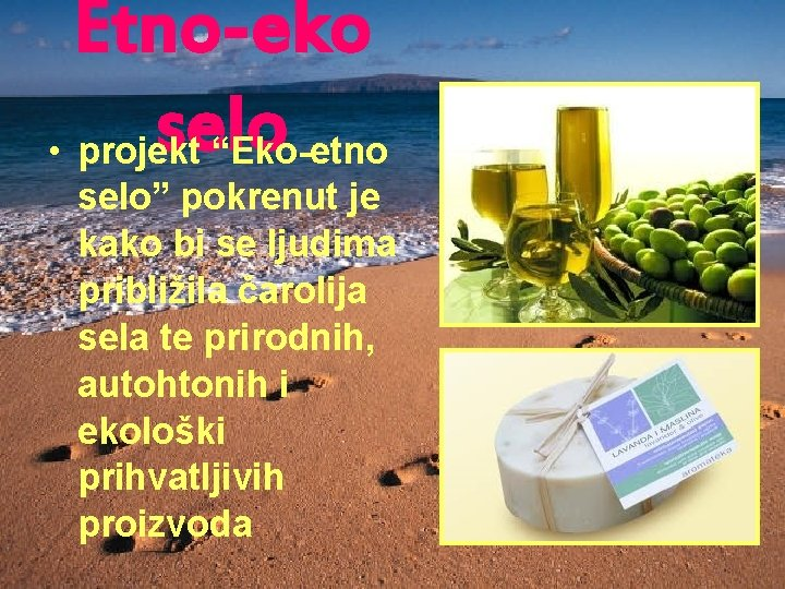 """Etno-eko selo • projekt """"Eko-etno selo"""" pokrenut je kako bi se ljudima približila čarolija"""