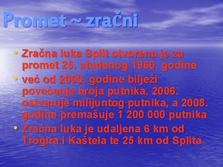 Promet ~ zračni • Zračna luka Split otvorena je za promet 25. studenog 1966.