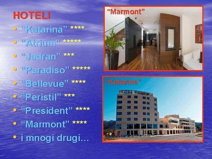 "HOTELI ""Marmont"" • • • ""Katarina"" **** ""Atrium"" ***** ""Jadran"" *** ""Paradiso"" ***** ""Bellevue"""