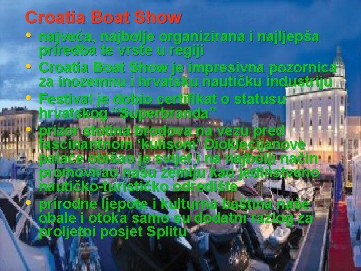 Croatia Boat Show • najveća, najbolje organizirana i najljepša • • priredba te vrste