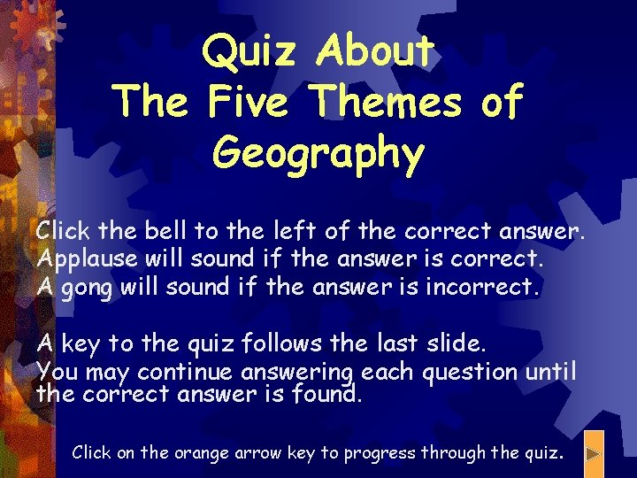 Quiz About The Five Themes of Geography Click the bell to the left of