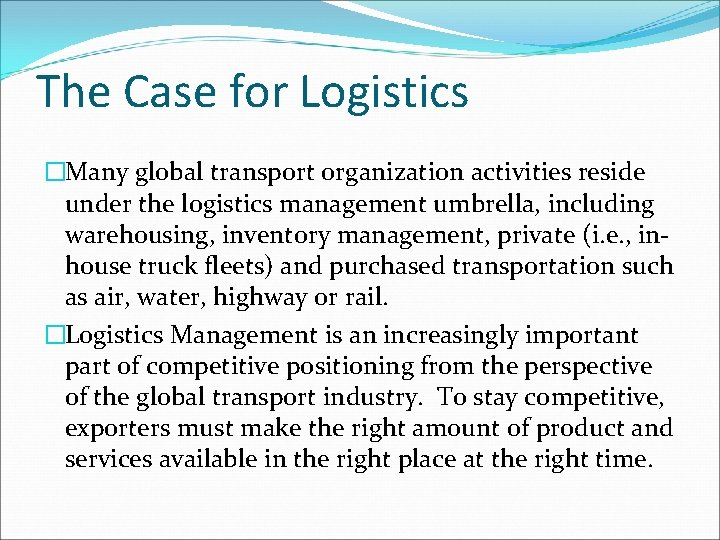 The Case for Logistics �Many global transport organization activities reside under the logistics management