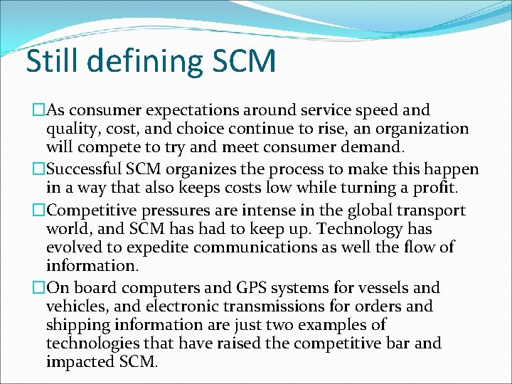 Still defining SCM �As consumer expectations around service speed and quality, cost, and choice