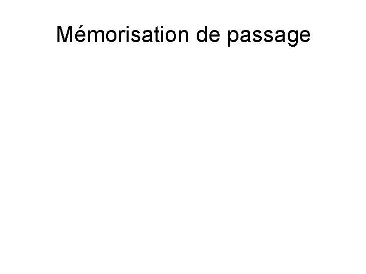 Mémorisation de passage