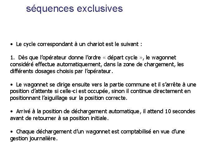 séquences exclusives • Le cycle correspondant à un chariot est le suivant : 1.