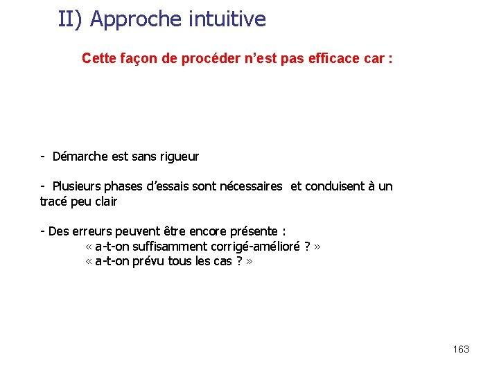 II) Approche intuitive Cette façon de procéder n'est pas efficace car : - Démarche