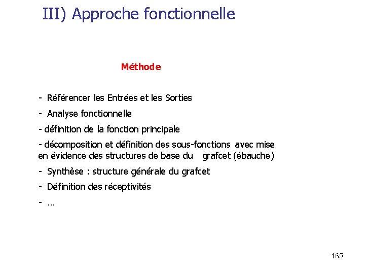 III) Approche fonctionnelle Méthode - Référencer les Entrées et les Sorties - Analyse fonctionnelle