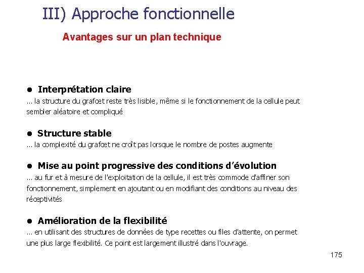 III) Approche fonctionnelle Avantages sur un plan technique • Interprétation claire … la structure