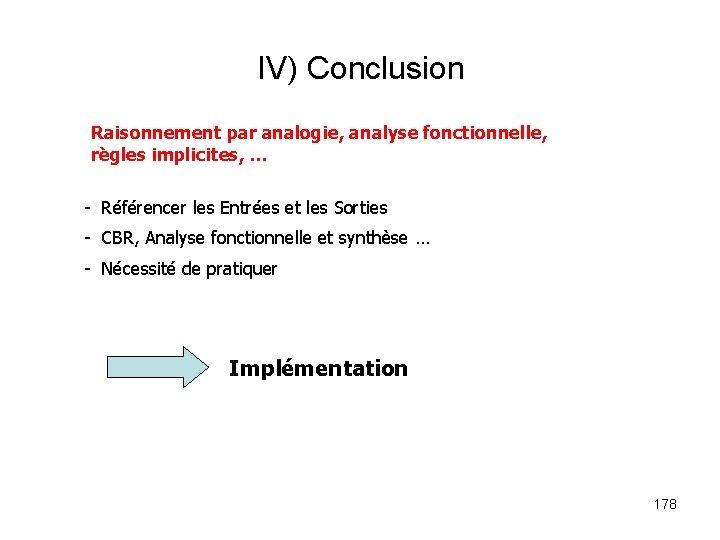 IV) Conclusion Raisonnement par analogie, analyse fonctionnelle, règles implicites, … - Référencer les Entrées