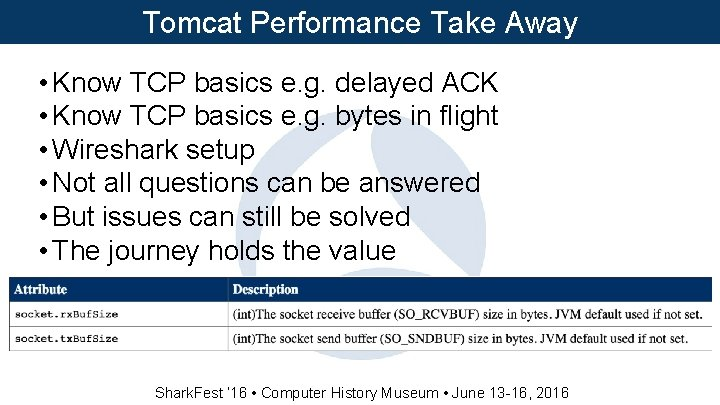 Tomcat Performance Take Away • Know TCP basics e. g. delayed ACK • Know