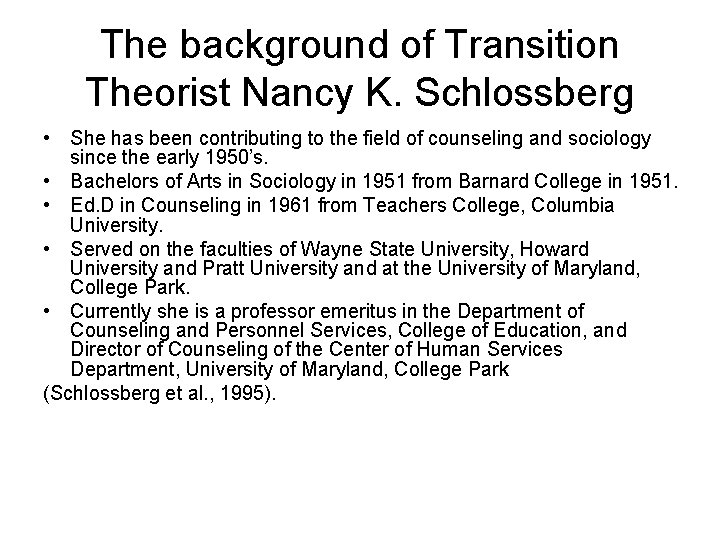 The background of Transition Theorist Nancy K. Schlossberg • She has been contributing to