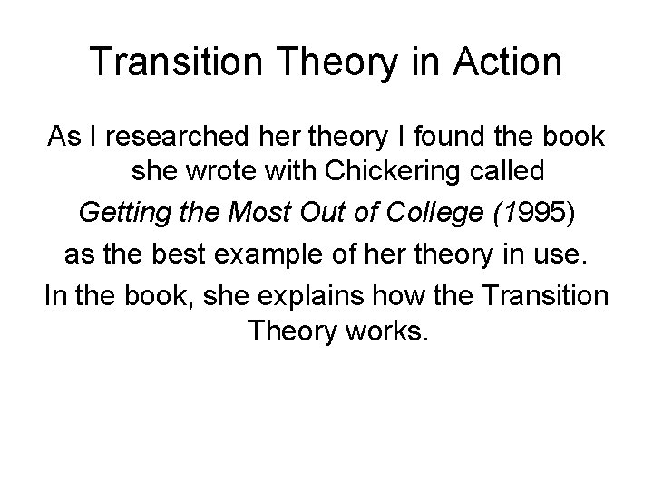 Transition Theory in Action As I researched her theory I found the book she