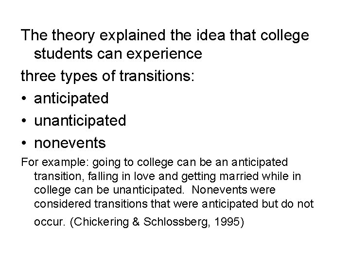 The theory explained the idea that college students can experience three types of transitions: