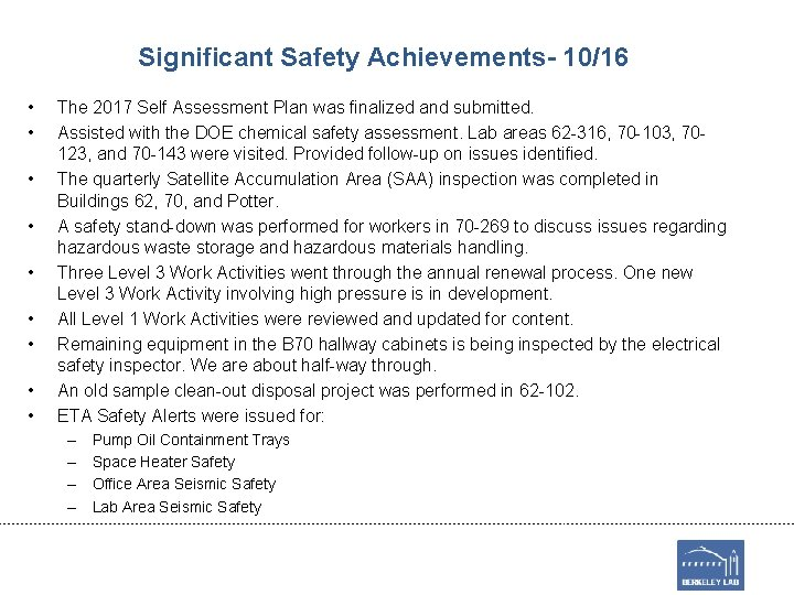 Significant Safety Achievements- 10/16 • • • The 2017 Self Assessment Plan was finalized