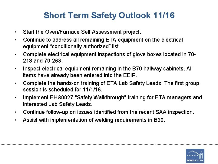 Short Term Safety Outlook 11/16 • • Start the Oven/Furnace Self Assessment project. Continue