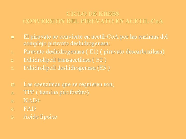 CICLO DE KREBS CONVERSION DEL PIRUVATO EN ACETIL-Co. A n 1. 2. 3. q