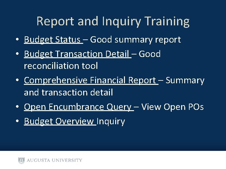 Report and Inquiry Training • Budget Status – Good summary report • Budget Transaction