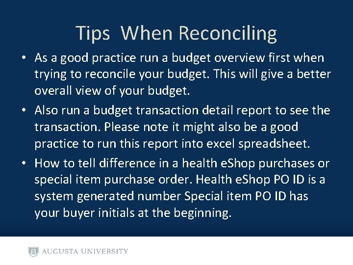 Tips When Reconciling • As a good practice run a budget overview first when