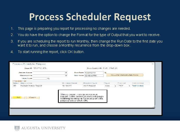 Process Scheduler Request 1. This page is preparing you report for processing no changes