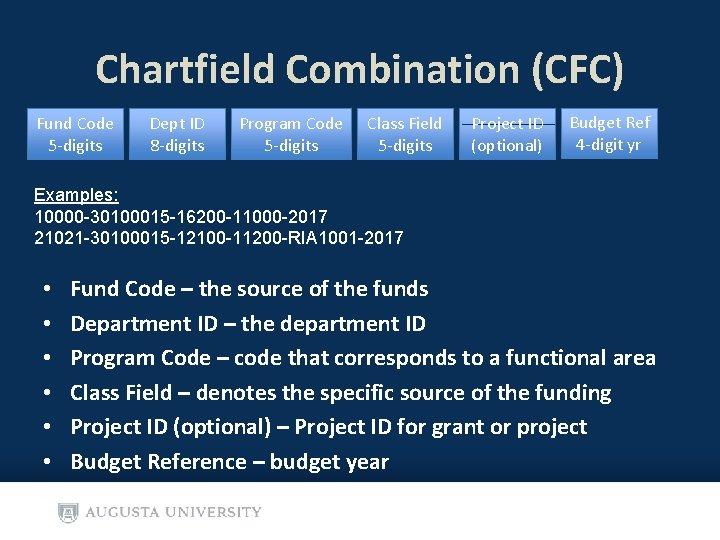 Chartfield Combination (CFC) Fund Code 5 -digits Dept ID 8 -digits Program Code 5