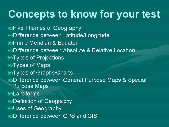 Concepts to know for your test Five Themes of Geography Difference between Latitude/Longitude Prime