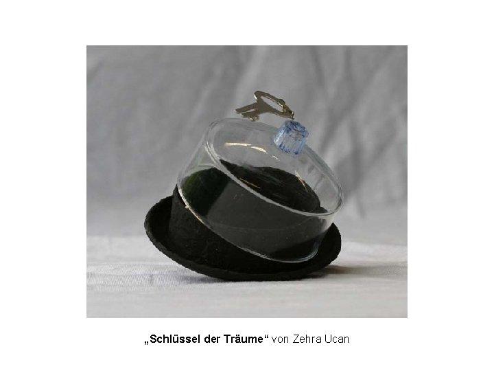 """""""Schlüssel der Träume"""" von Zehra Ucan"""