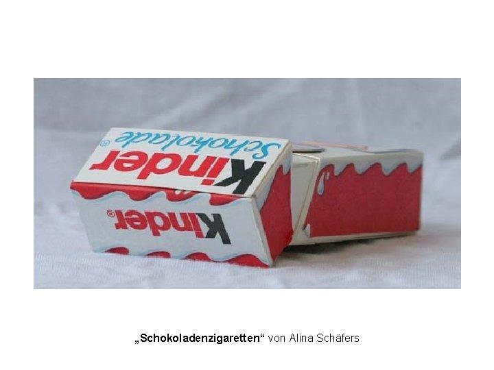 """""""Schokoladenzigaretten"""" von Alina Schäfers"""