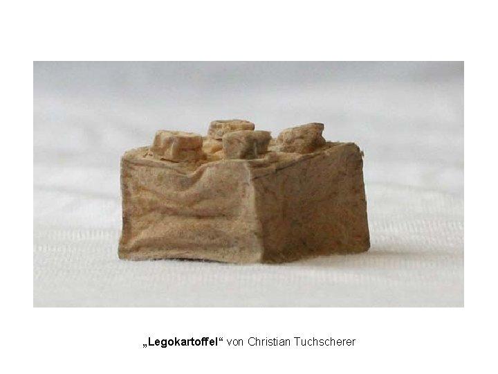 """""""Legokartoffel"""" von Christian Tuchscherer"""