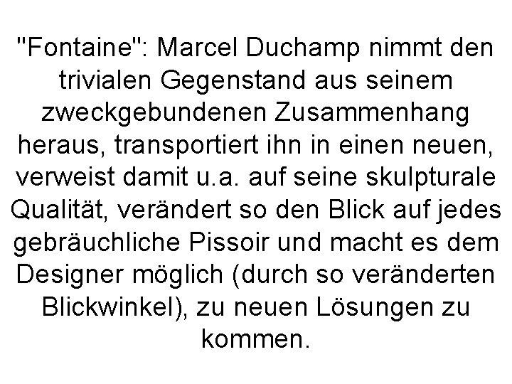 """""""Fontaine"""": Marcel Duchamp nimmt den trivialen Gegenstand aus seinem zweckgebundenen Zusammenhang heraus, transportiert ihn"""