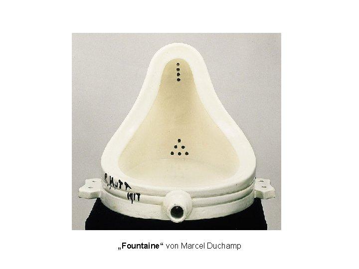 """""""Fountaine"""" von Marcel Duchamp"""